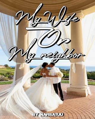 My Wife Or My Neighbor