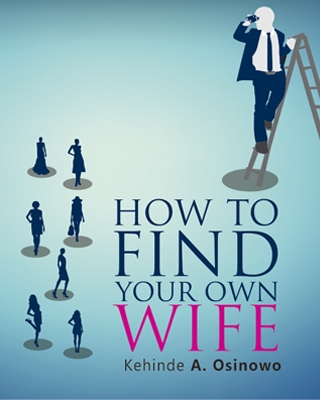 How To Find Your Own Wife