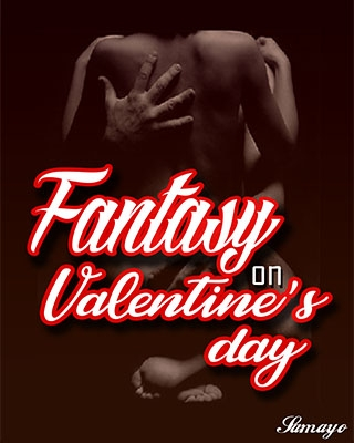 FANTASY ON VALENTINE'S DAY