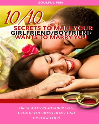10/10 SECRETS TO MAKE YOUR GIRLFRIEND/BOYFRIEND WANT TO MARRY YOU