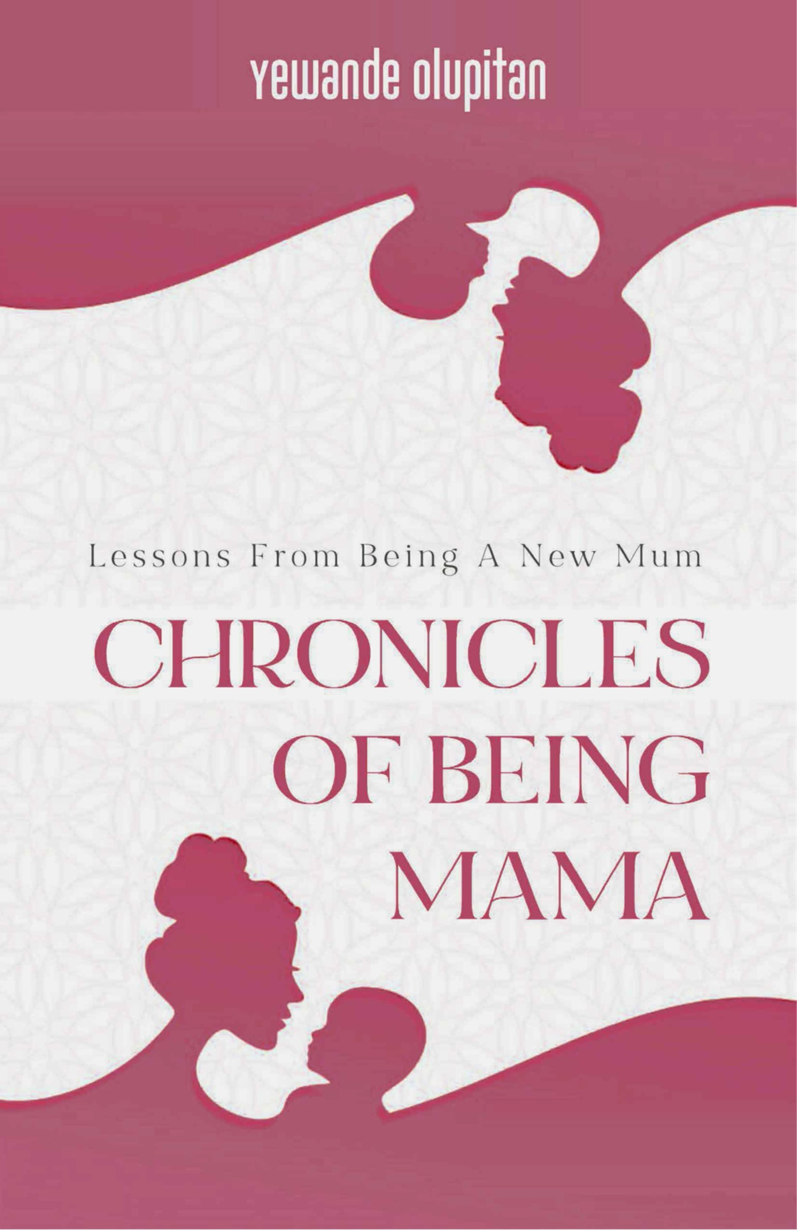 Chronicles of Being Mama: Lessons from being a new mum