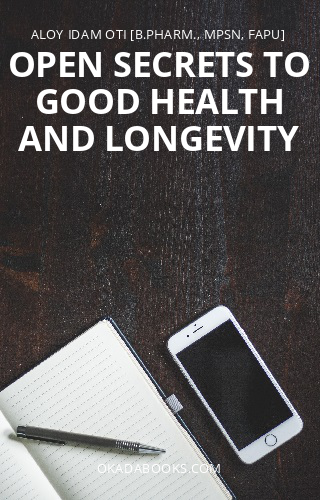 Open Secrets To Good Health and Longevity