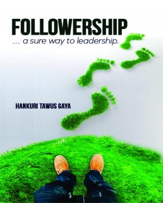 Followership … a sure way to leadership
