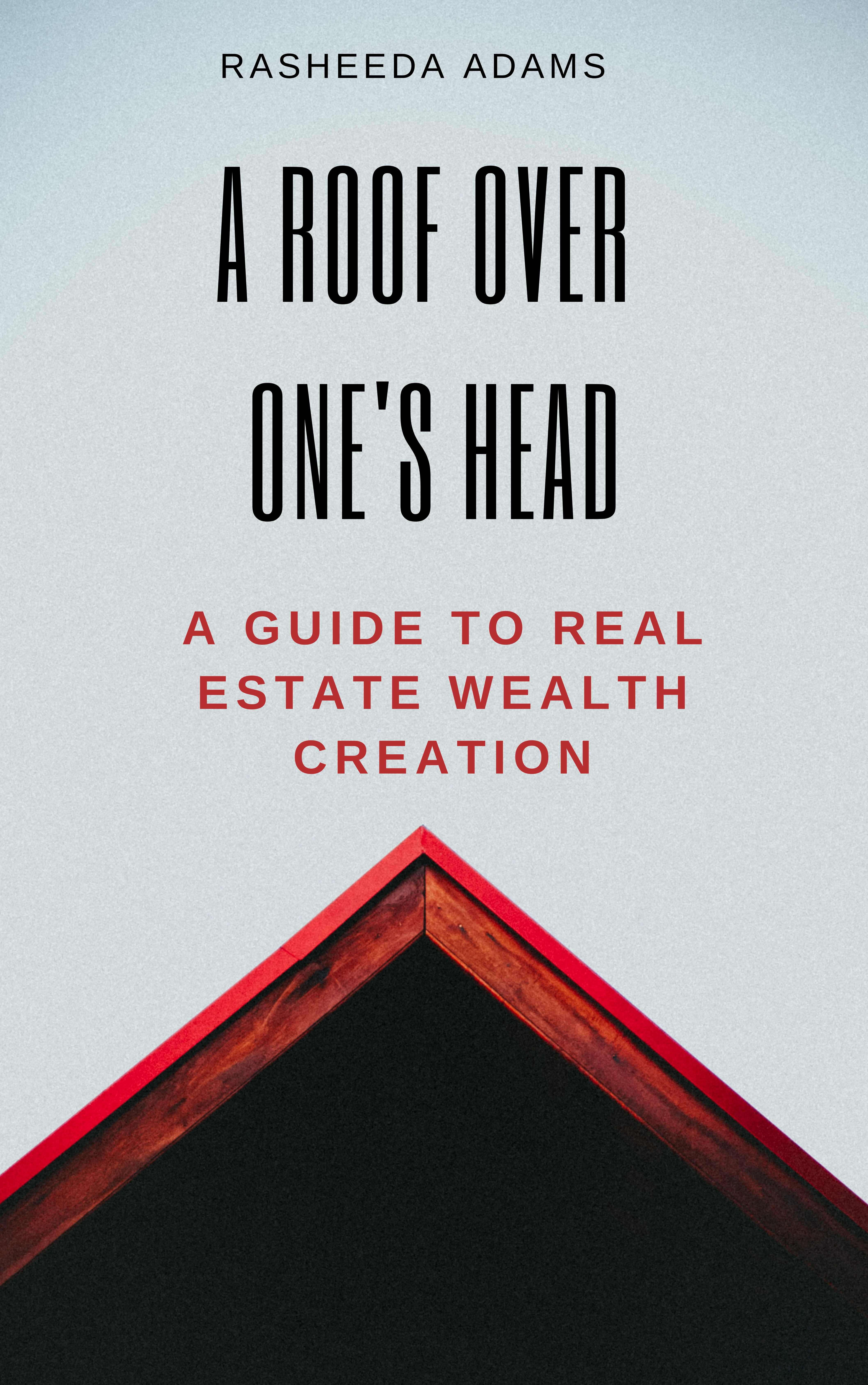A ROOF OVER ONE'S HEAD