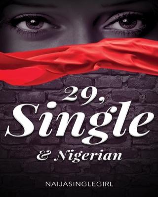 29, Single & Nigerian ssr