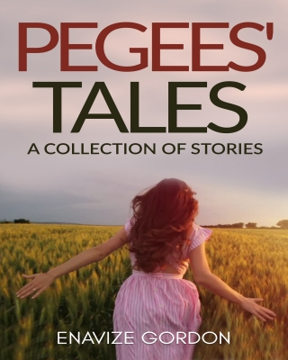 Pegees' Tales: A collection of stories.