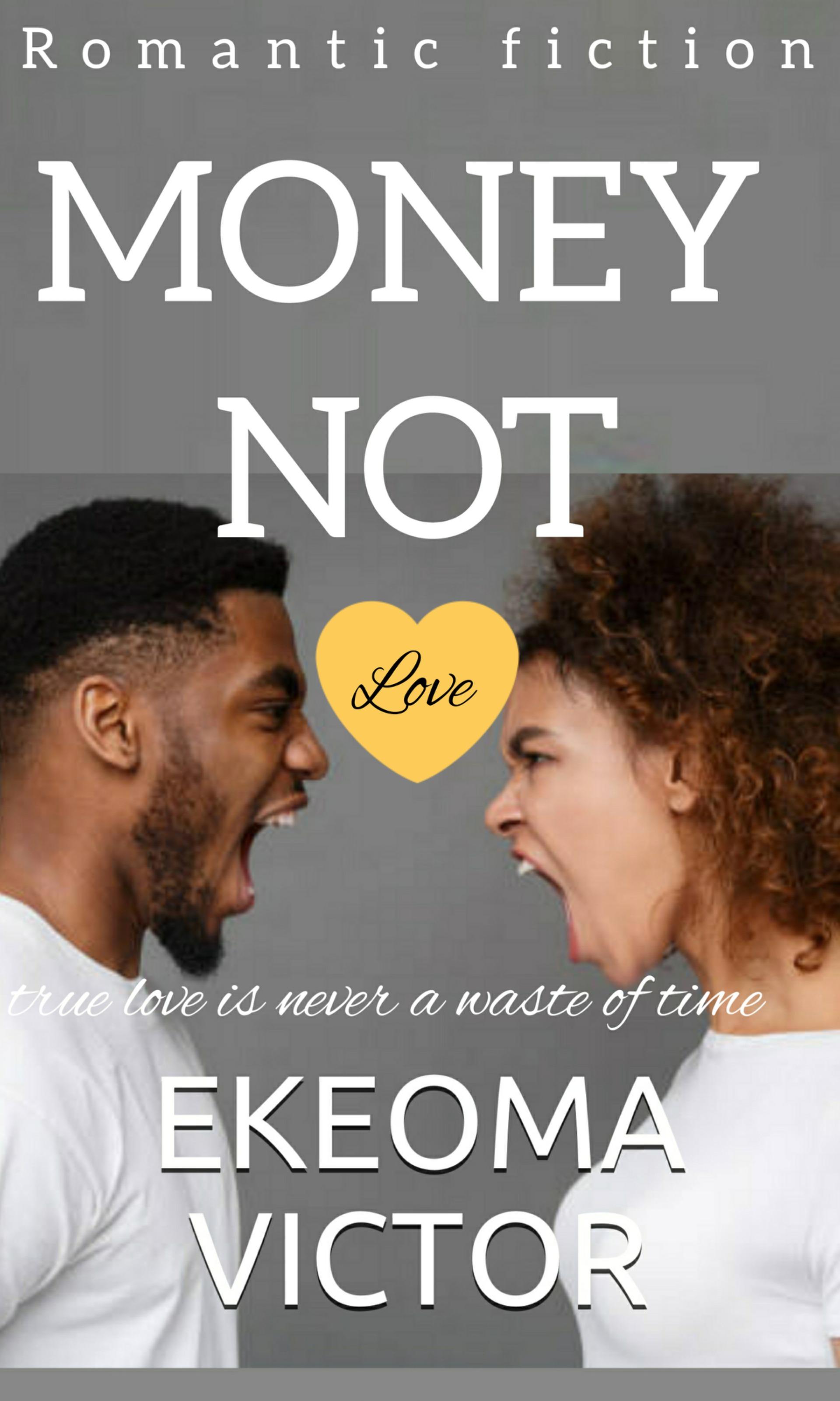 MONEY NOT LOVE