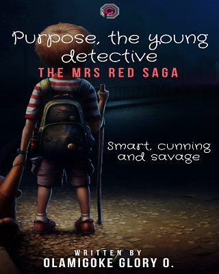 Purpose, the young detective: The Mrs Red Saga