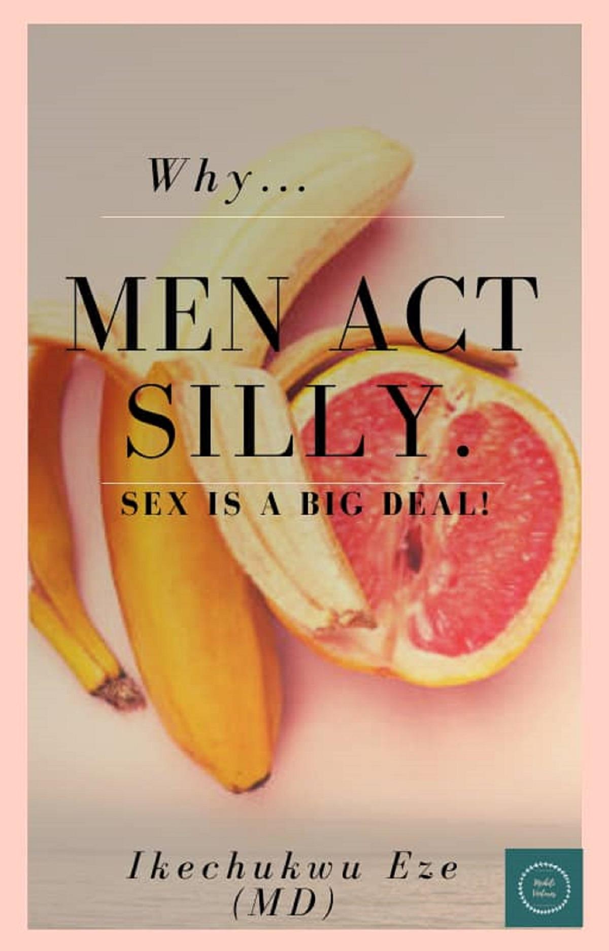 Why Men Act Silly