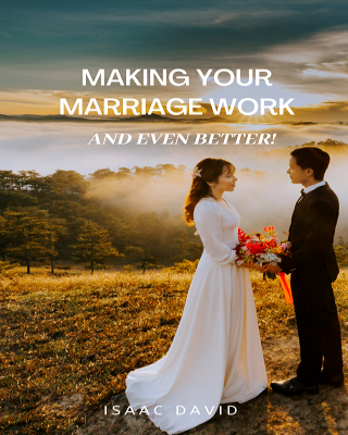 Making Your Marriage Work And Even Better!