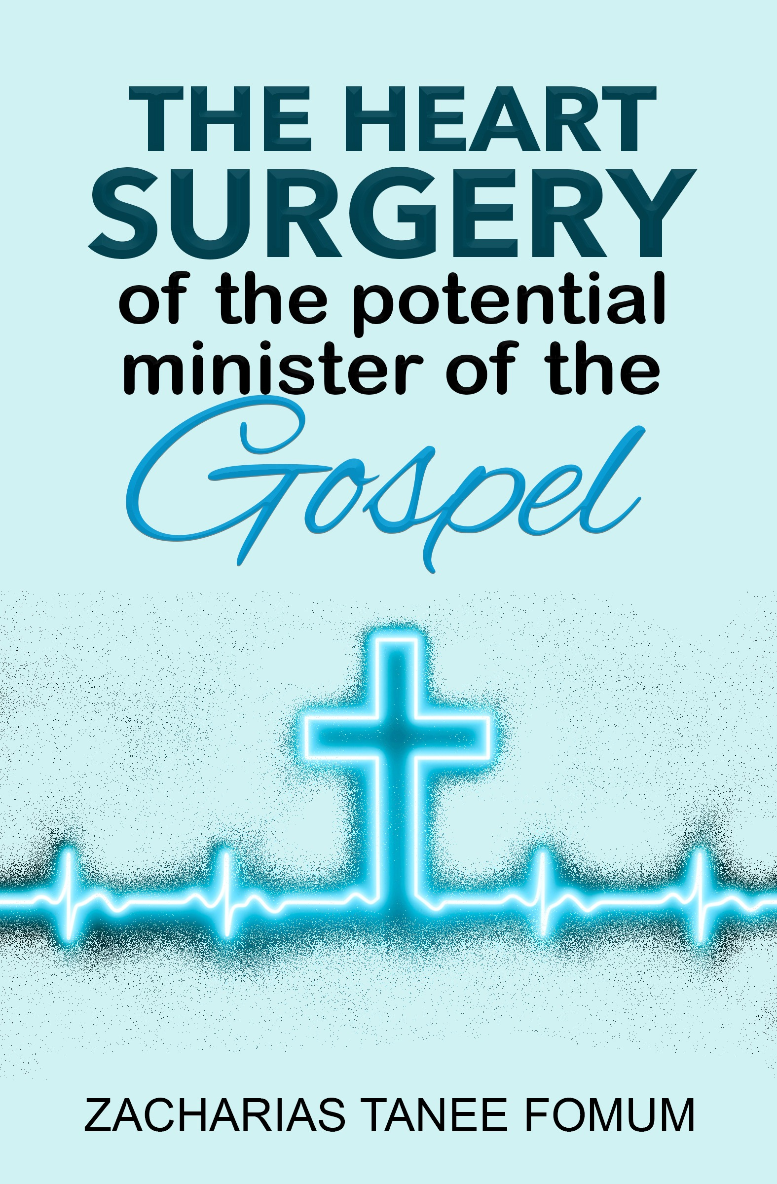 The Heart Surgery of the Potential Minister of the Gospel