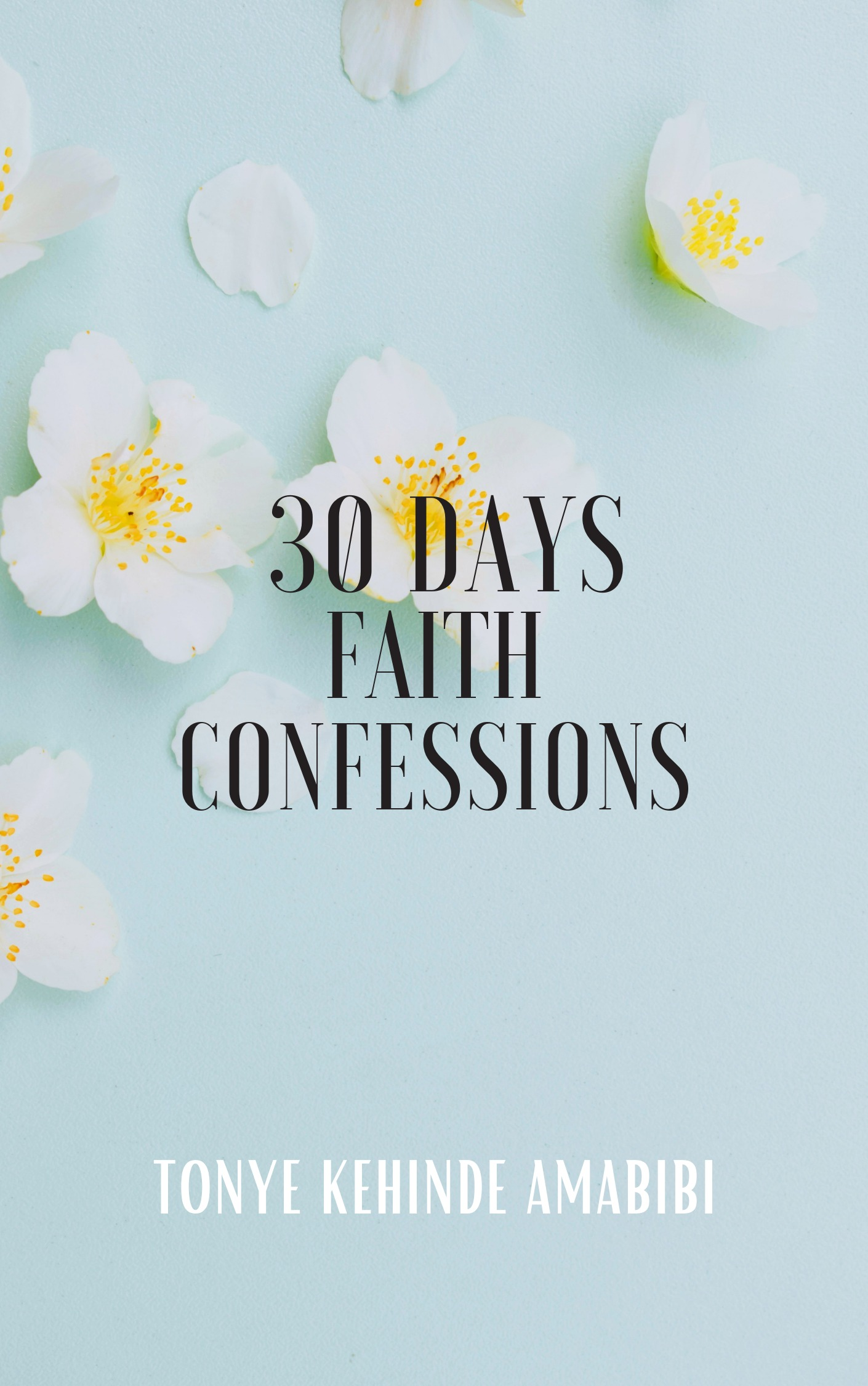 30 Days Faith Confessions