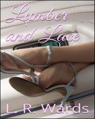 Lumber and Lace (Preview)