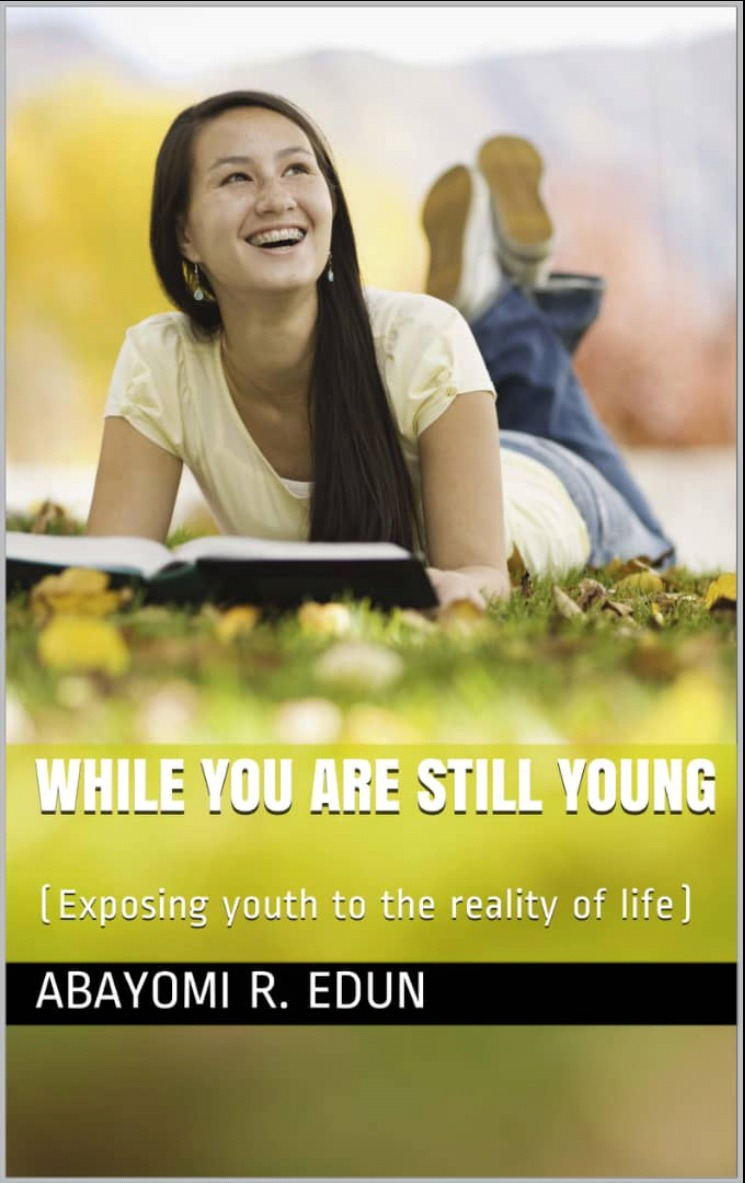 While You Are Still Young (Exposing Youth To The Reality Of Life)