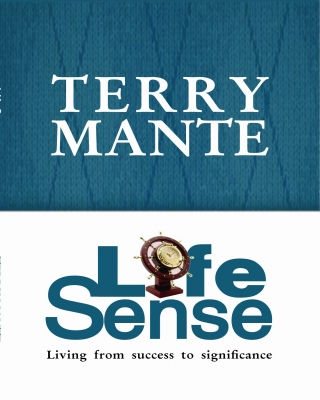 Life Sense: Living from Success to Significance