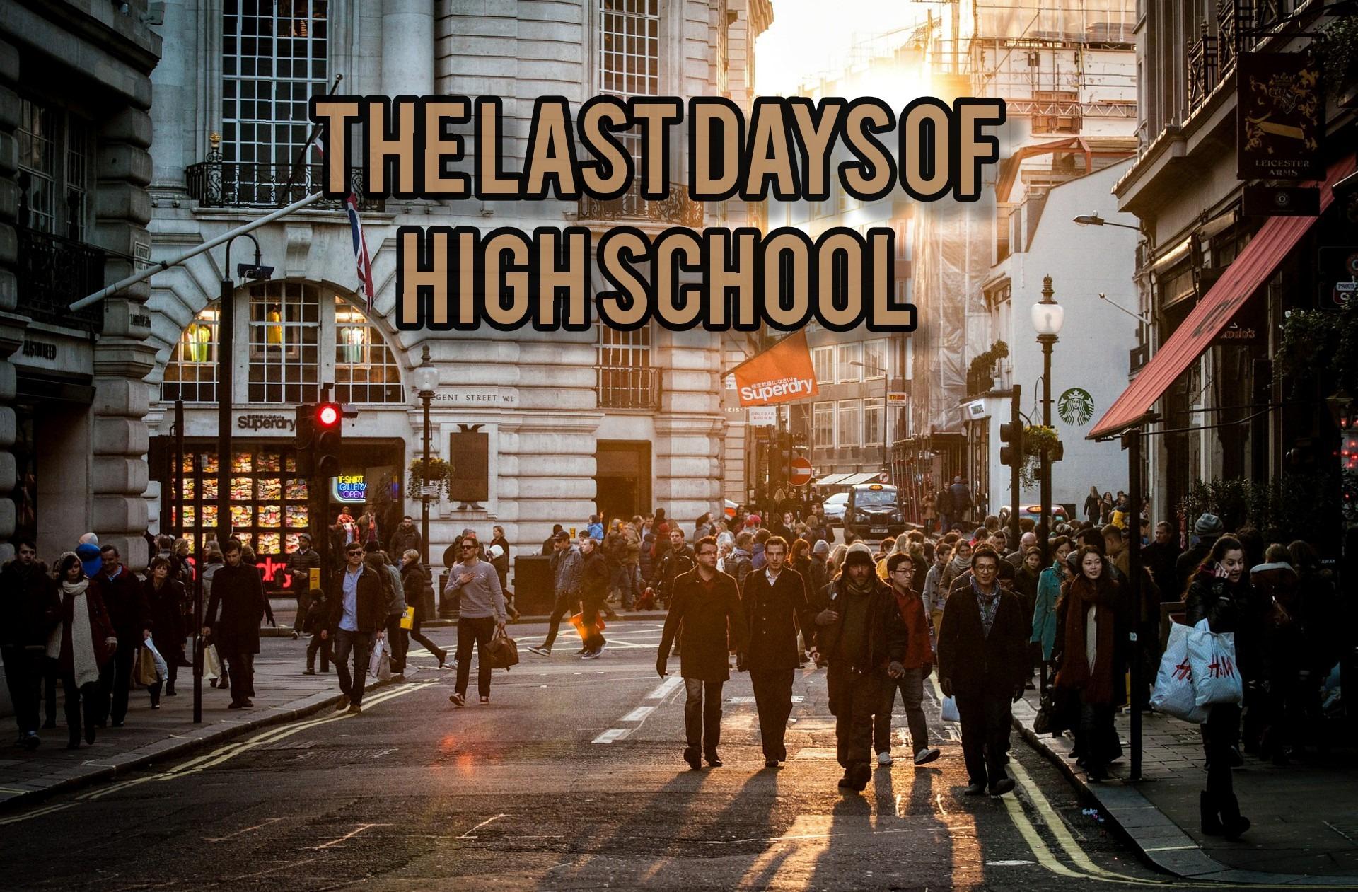 The Last Days of High school
