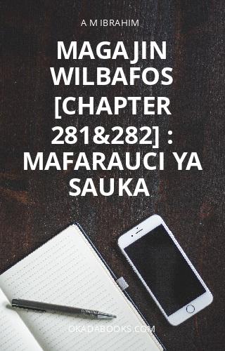 Magajin Wilbafos [Chapter 281&282] : Mafarauci ya Sauka
