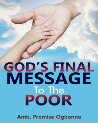 God's Final Message To The Poor