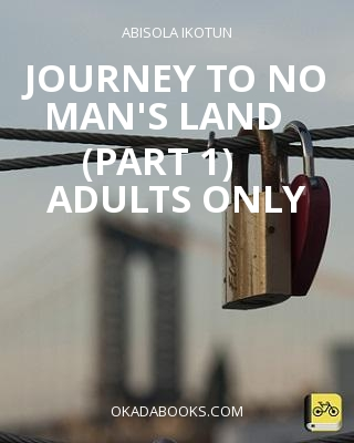 Journey To No Man's Land    (Part 1)     Adults Only - Adult Only (18+) ssr