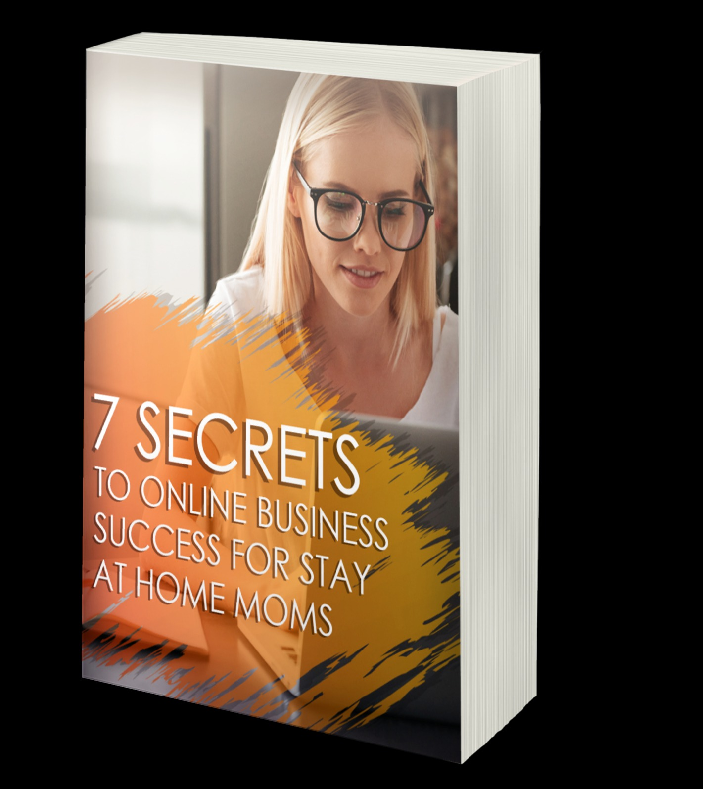7 Secrets to Online Business Success for Stay at Home Moms