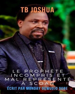 TB Joshua Le prophète incompris et mal représenté à SCOAN