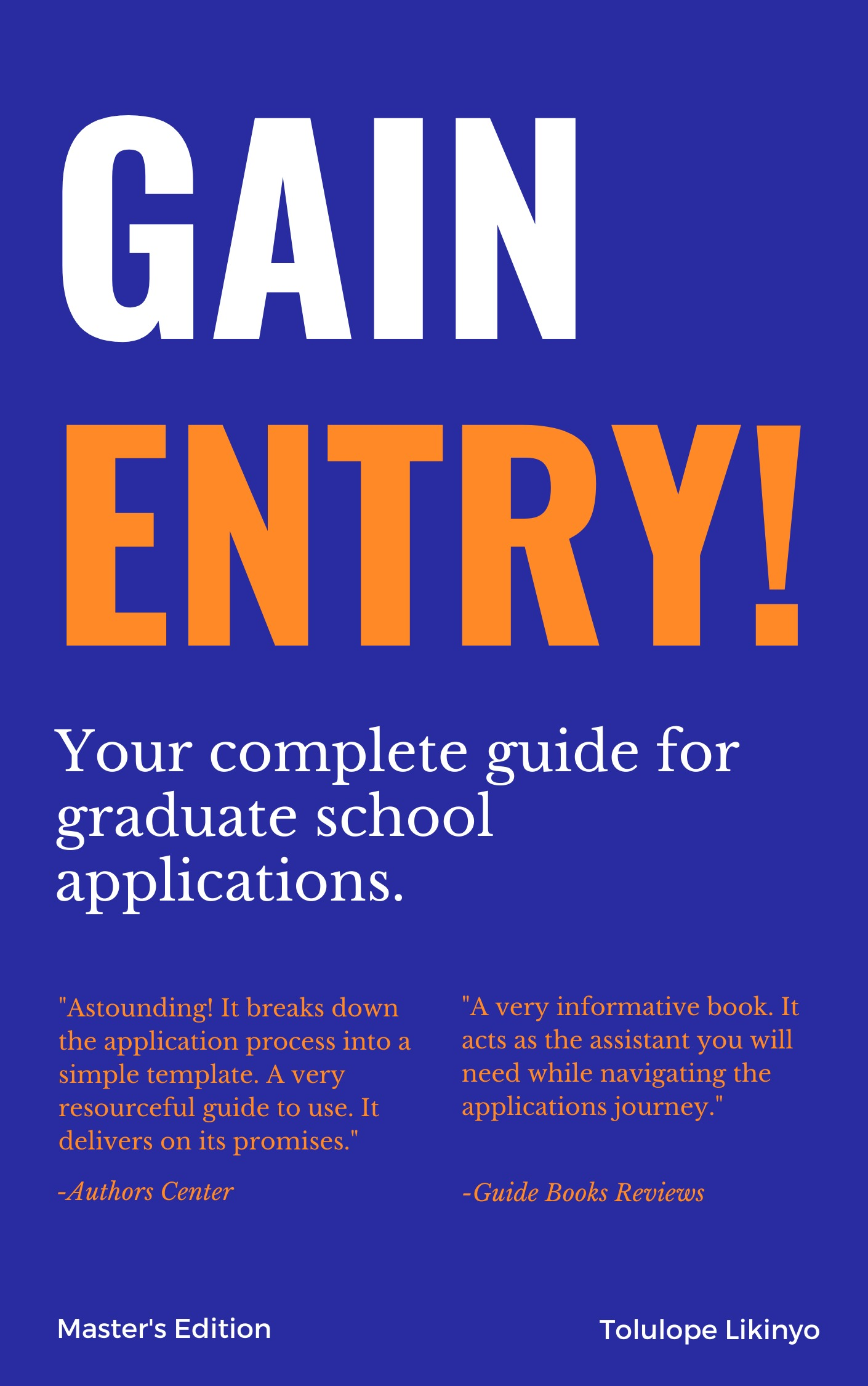 Gain Entry - Your Complete Guide for Graduate School Applications