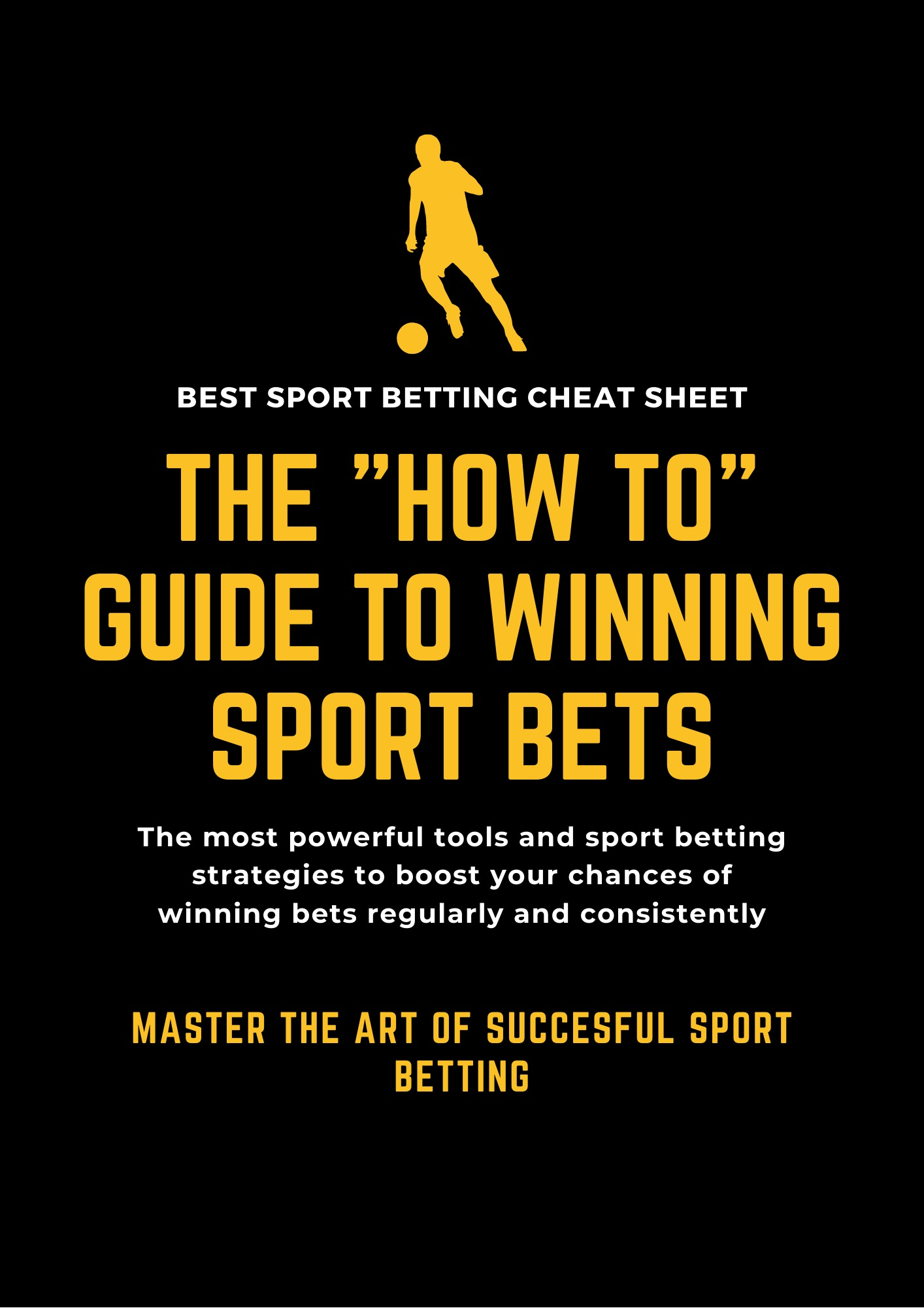 THE HOW TO GUIDE TO WINNING SPORT BETS