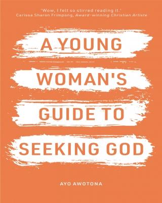 A Young Woman's Guide to Seeking God