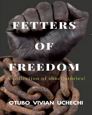 FETTERS OF FREEDOM