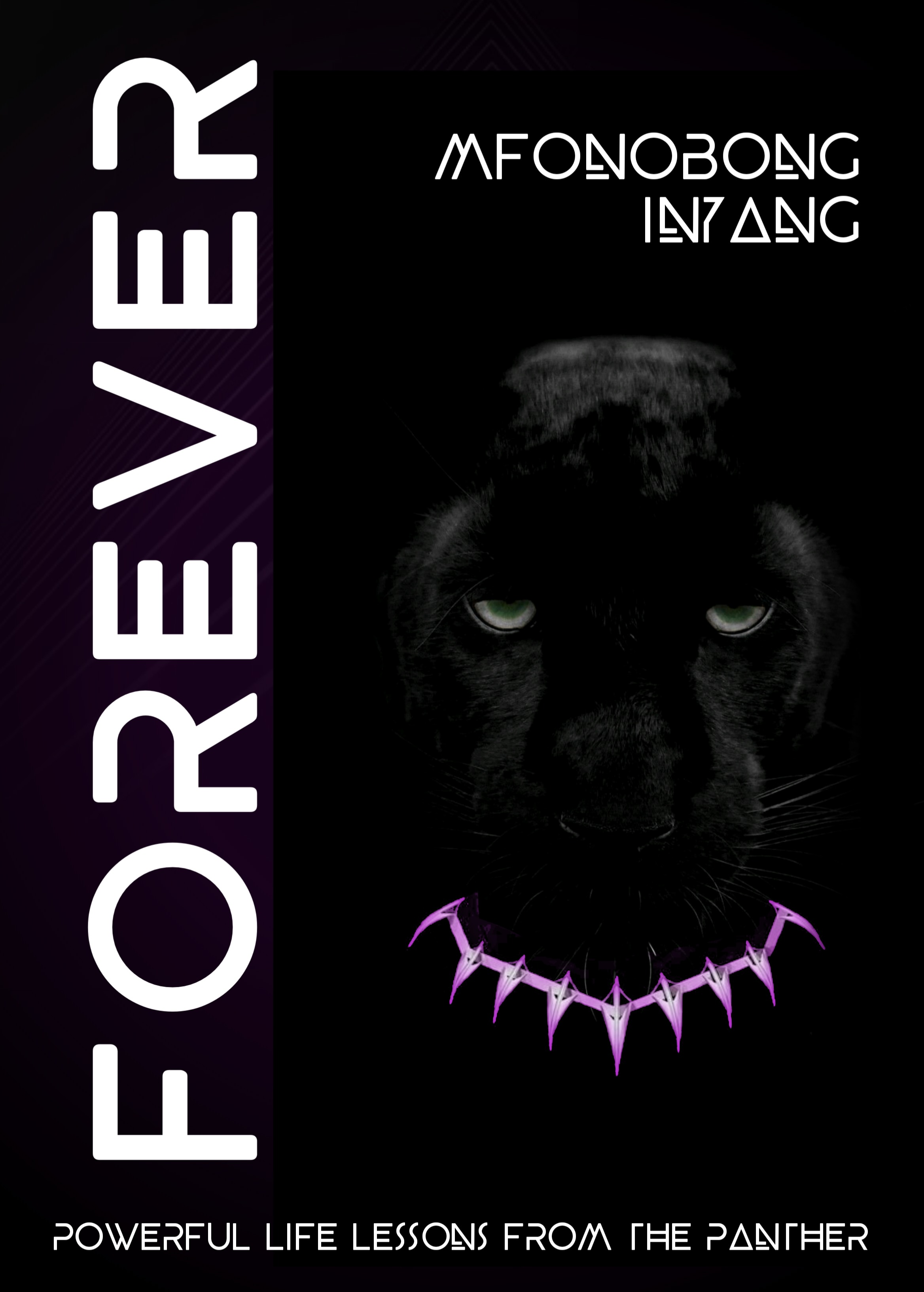 Forever! Powerful Life Lessons From The Panther