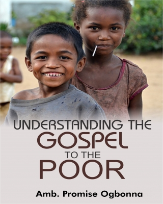 Understanding The Gospel To The Poor: God's Unchanging Message to