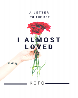 A letter to the boy I almost loved