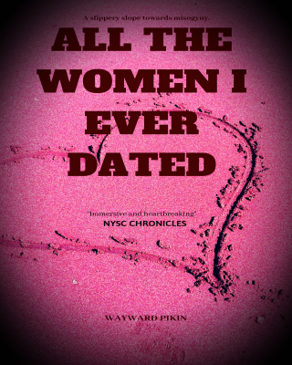 All The Women I Ever Dated - NYSC Chronicles