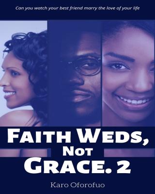 Faith Weds, Not Grace - Book 2