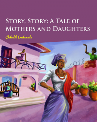 omenana.com: A Tale Of Mothers And Daughters By Chikodili Emelumadu #Ofilispeaks ssr