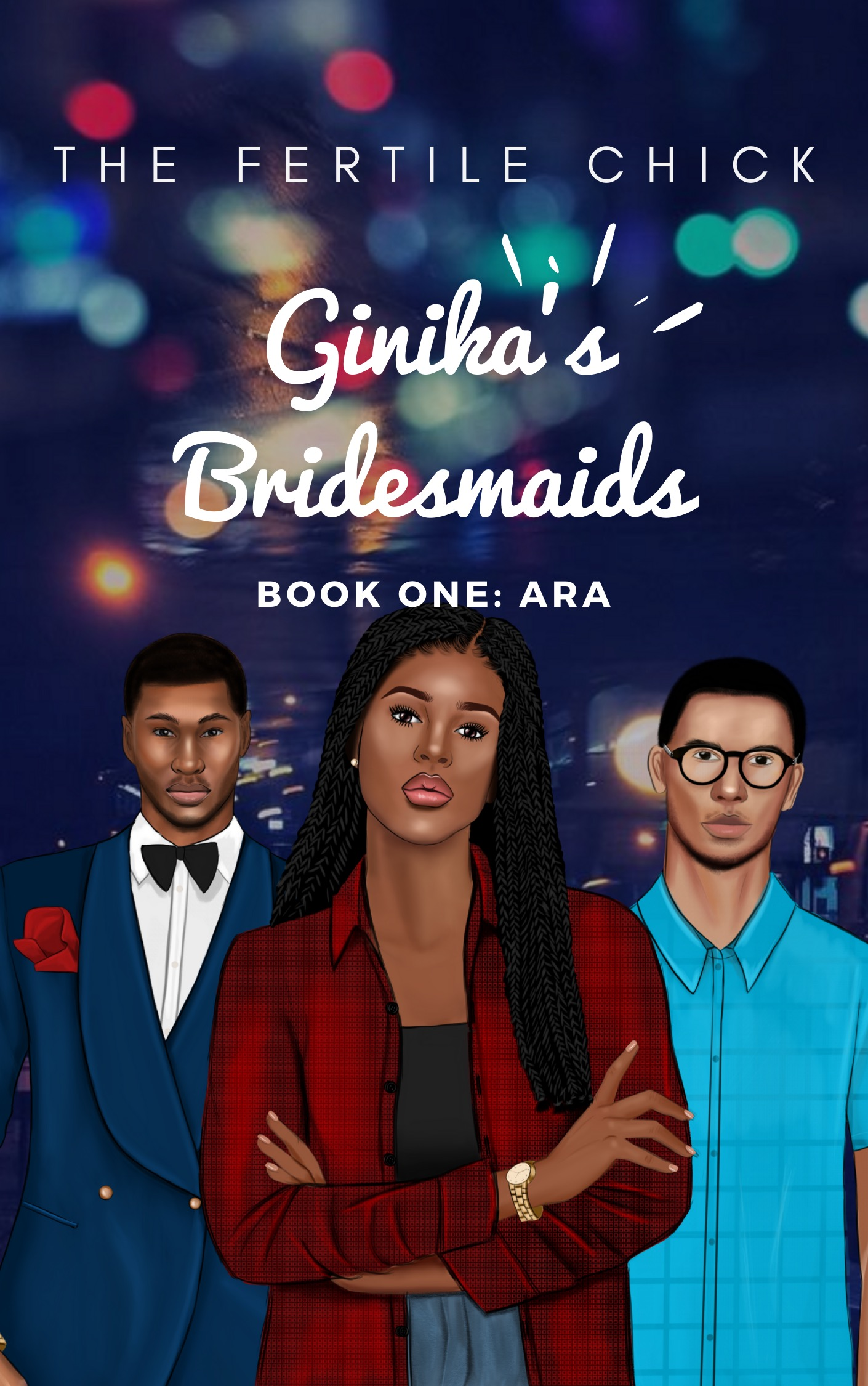 Ginika's Bridesmaids: Book One (Ara)