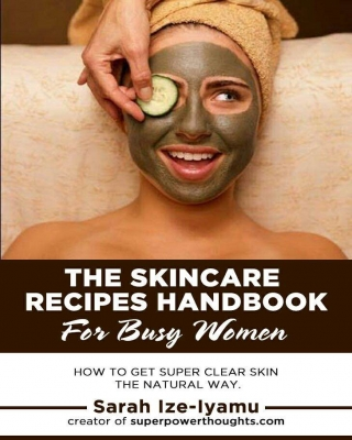 The Skincare Recipes Handbook for Busy Women