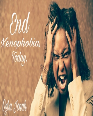 End Xenophobia,Today.