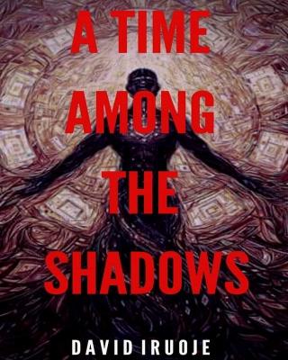 A Time Among The Shadows