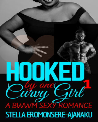 Hooked by one Curvy Girl ~ A BWWM Sexy Romance Book 1