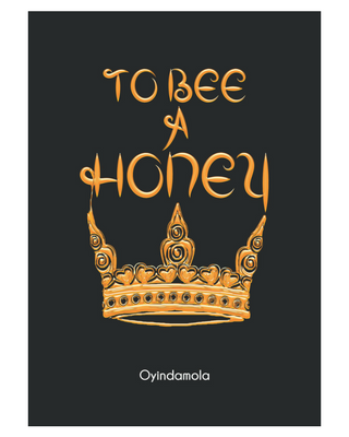 To Bee A Honey