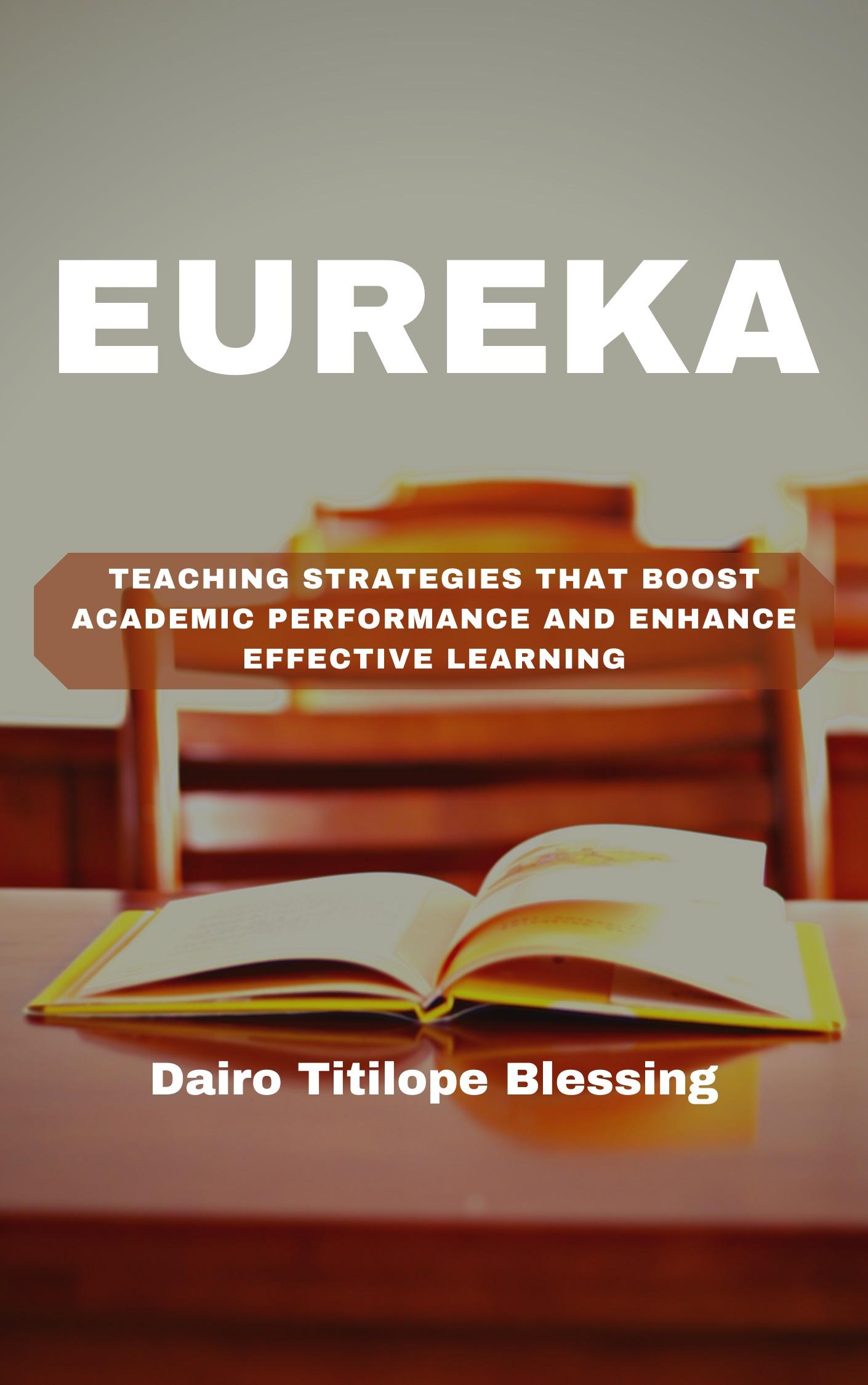 EUREKA  (Teaching strategies that boost academic performance and