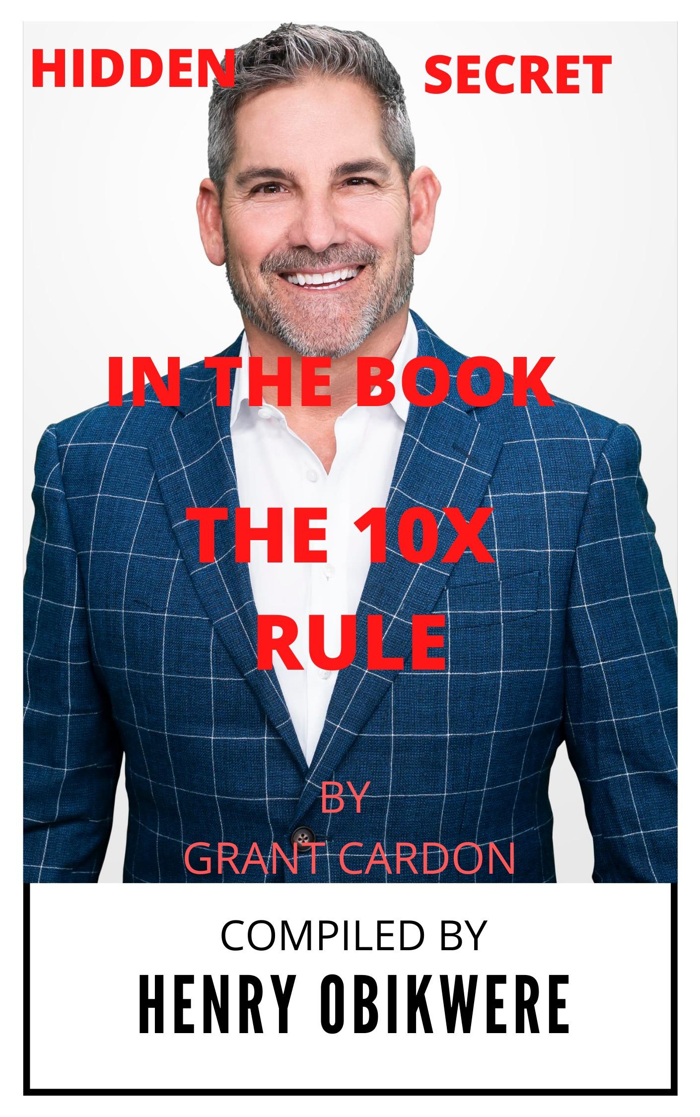 HIDDEN SECRET IN THE BOOK THE 10X REULE