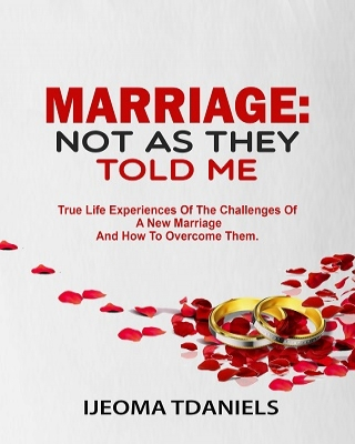 Marriage; Not as They Told Me