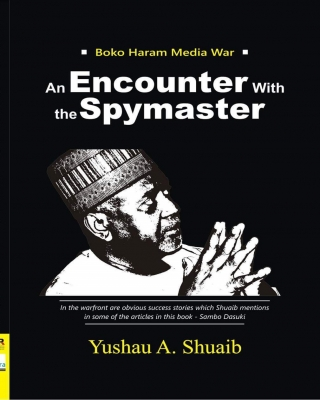 Boko Haram Media War: An Encounter with Spymaster