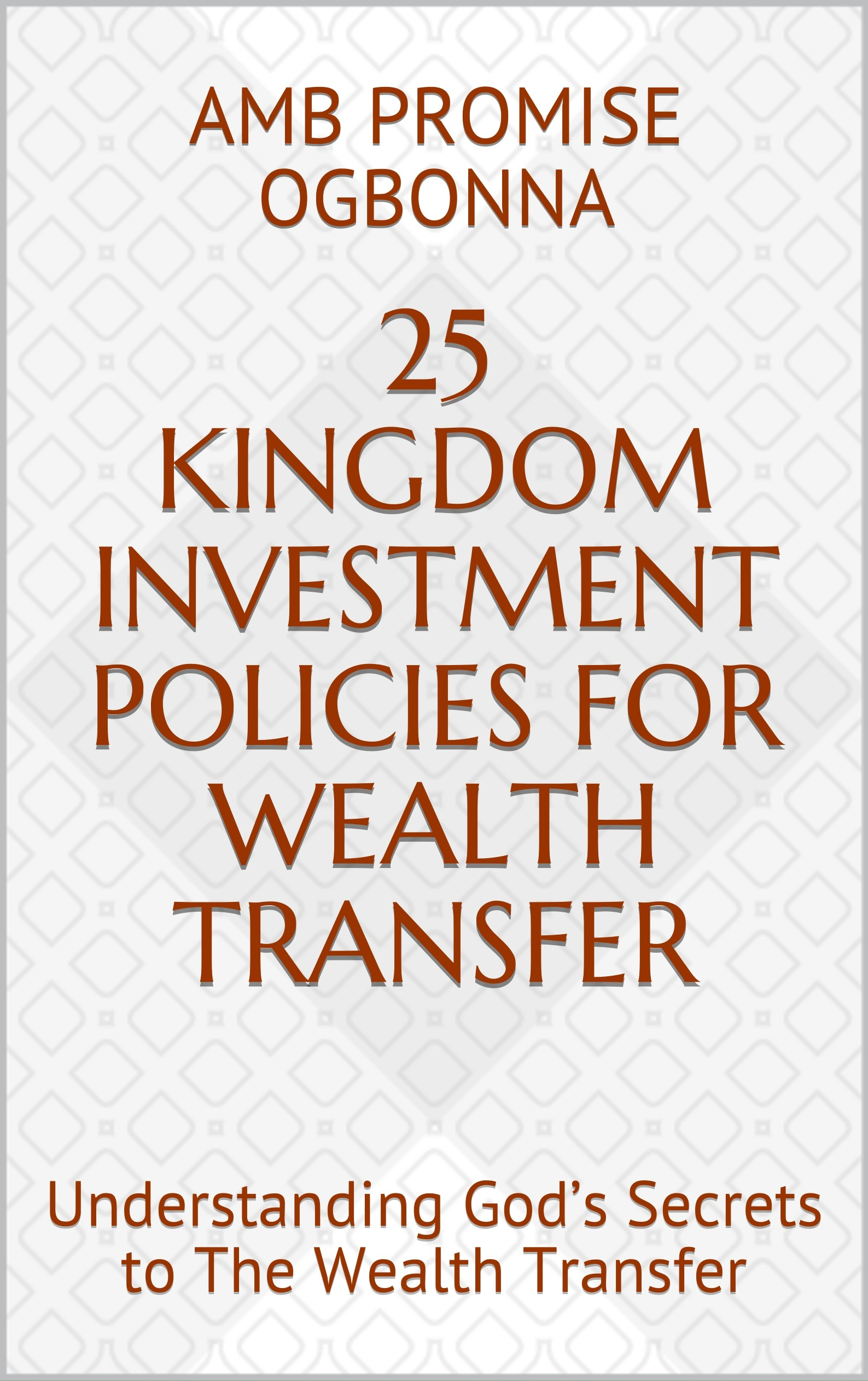 25 Kingdom Investment Policies for Wealth Transfer: Understanding