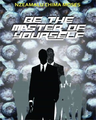 BE THE MASTER OF YOURSELF