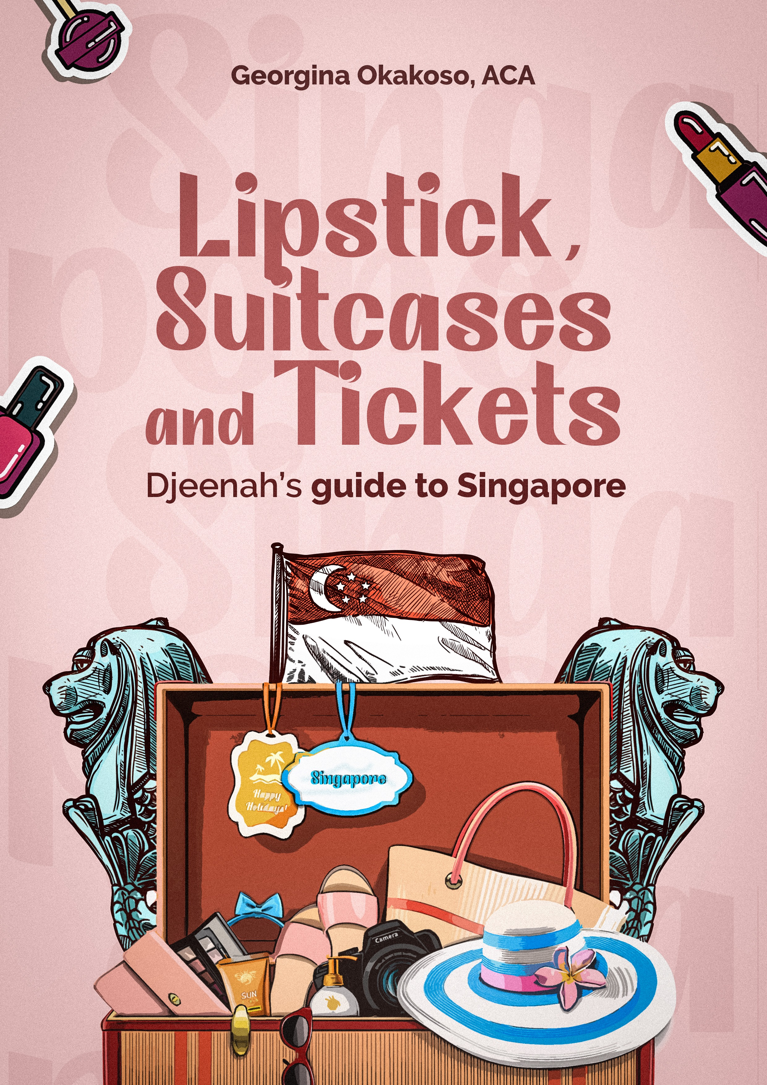 Lipstick, Suitcases and Tickets: Djeenah's guide to Singapore