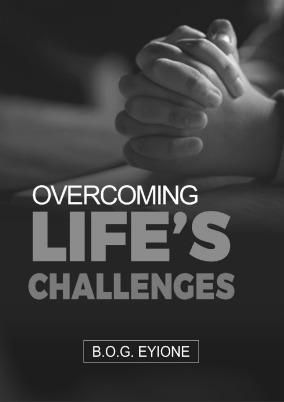 OVERCOMING LIFE CHALLENGES