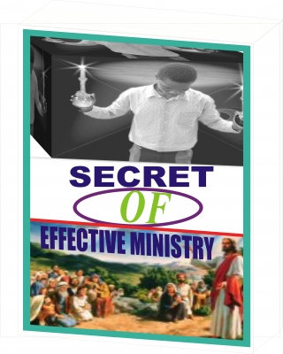 SECRET OF EFFECTIVE MINISTRY